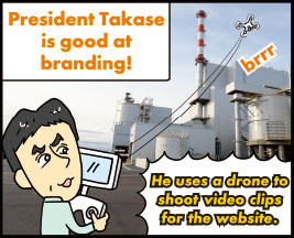 President Takase is good at branding! He uses a drone to shoot video clips for the website.